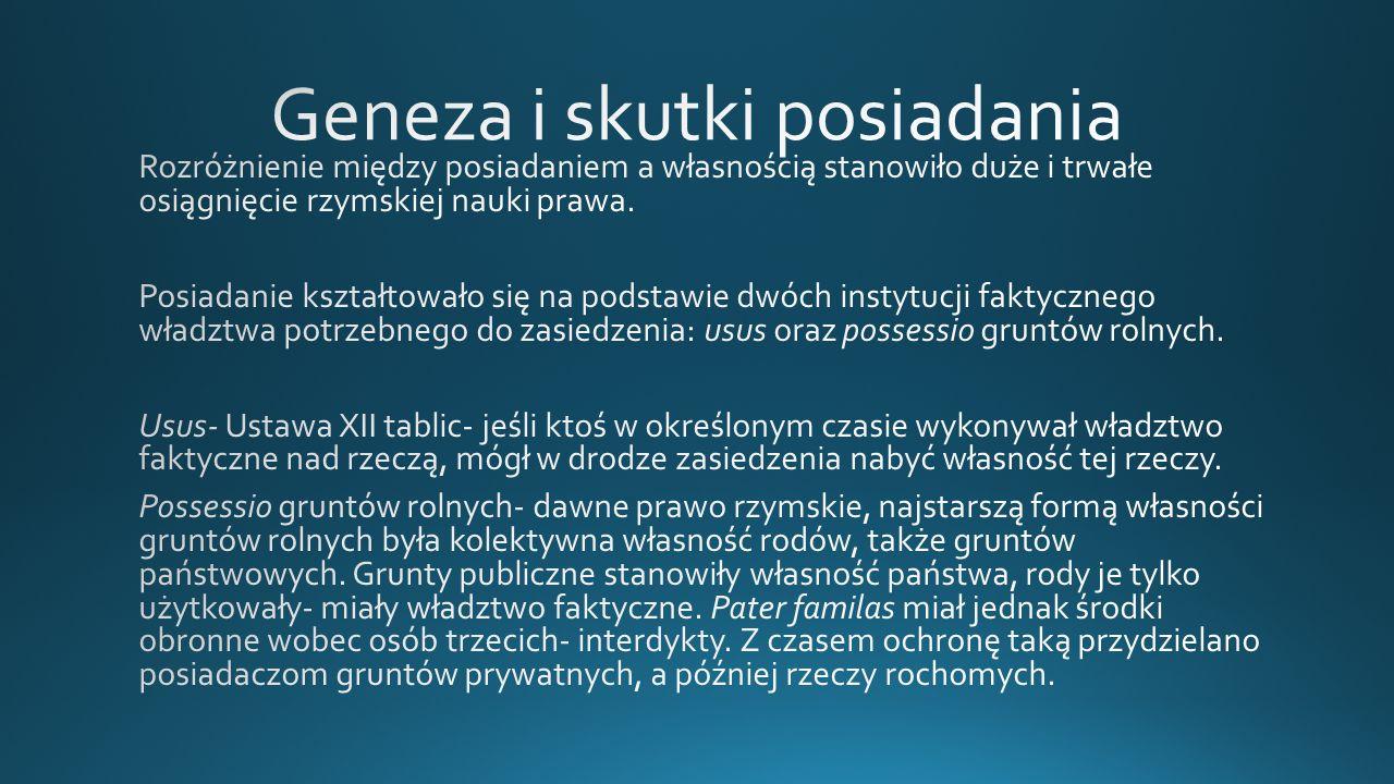 Geneza i skutki posiadania