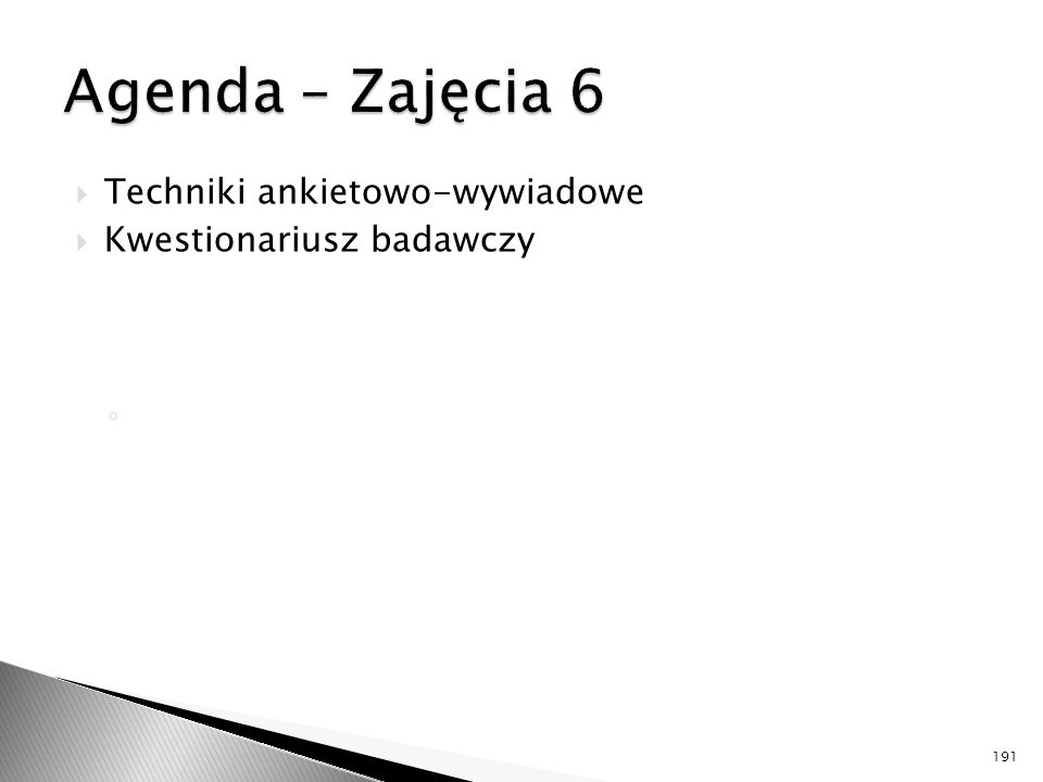 Agenda – Zajęcia 6 Techniki ankietowo-wywiadowe