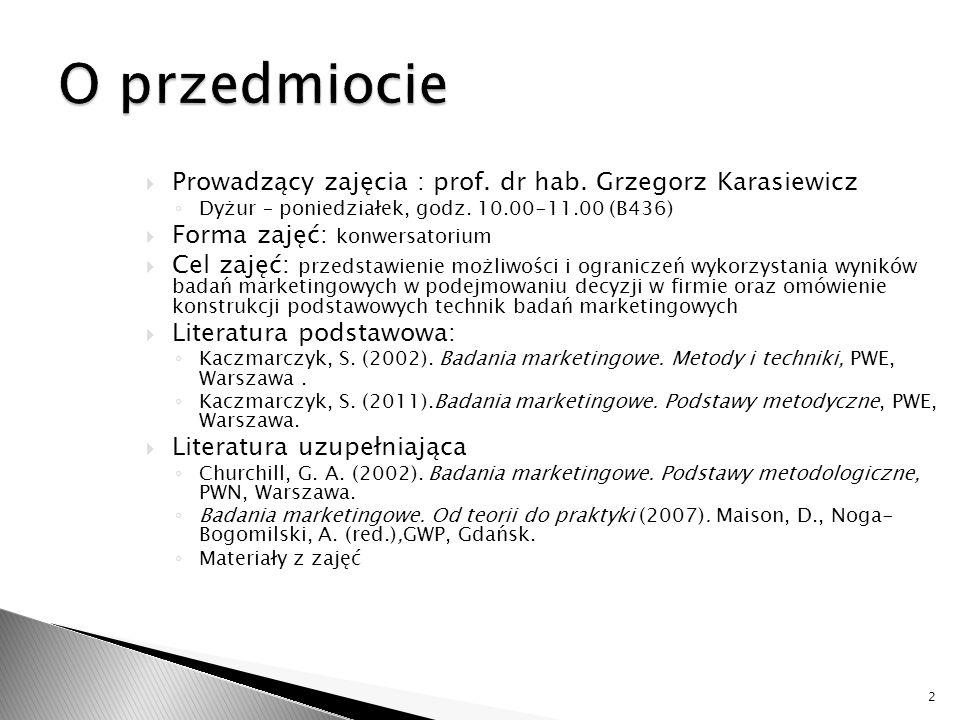 O przedmiocie Prowadzący zajęcia : prof. dr hab. Grzegorz Karasiewicz