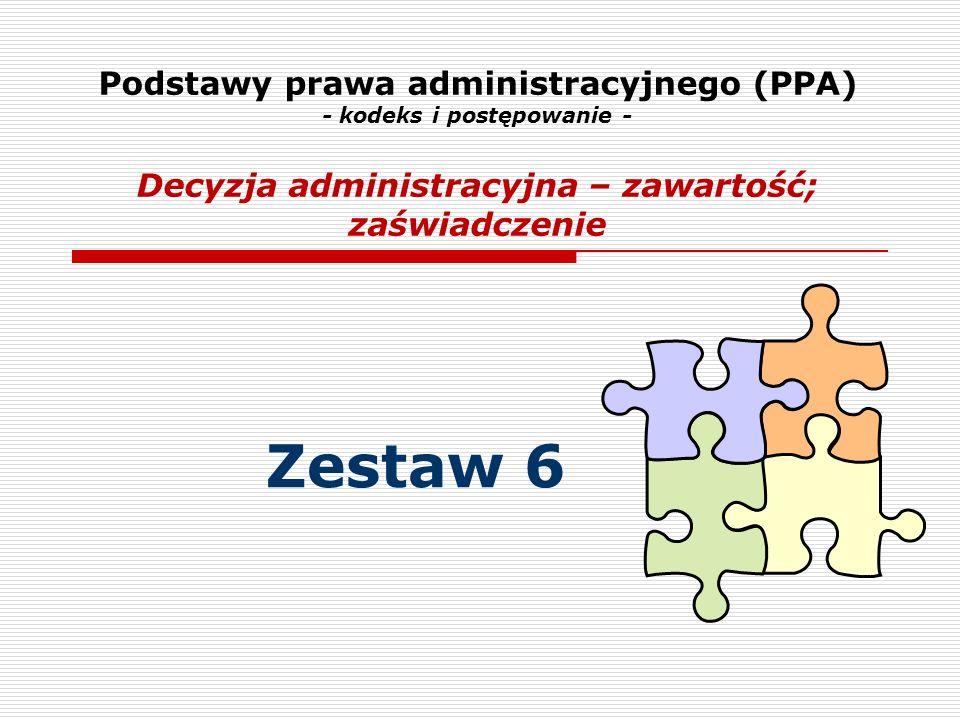 Podstawy prawa administracyjnego (PPA) - kodeks i postępowanie - Decyzja administracyjna – zawartość; zaświadczenie