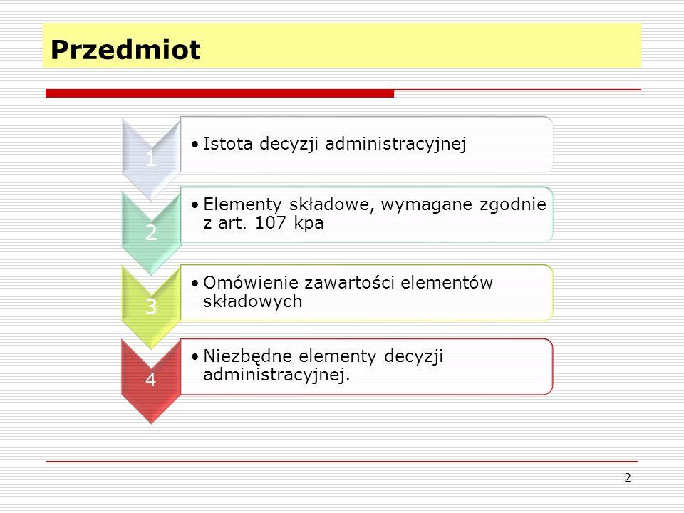 Przedmiot Elementy składowe, wymagane zgodnie z art. 107 kpa