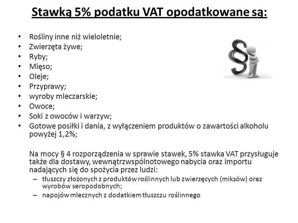 Stawką 5% podatku VAT opodatkowane są: