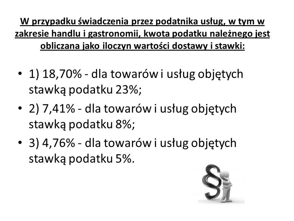 1) 18,70% - dla towarów i usług objętych stawką podatku 23%;