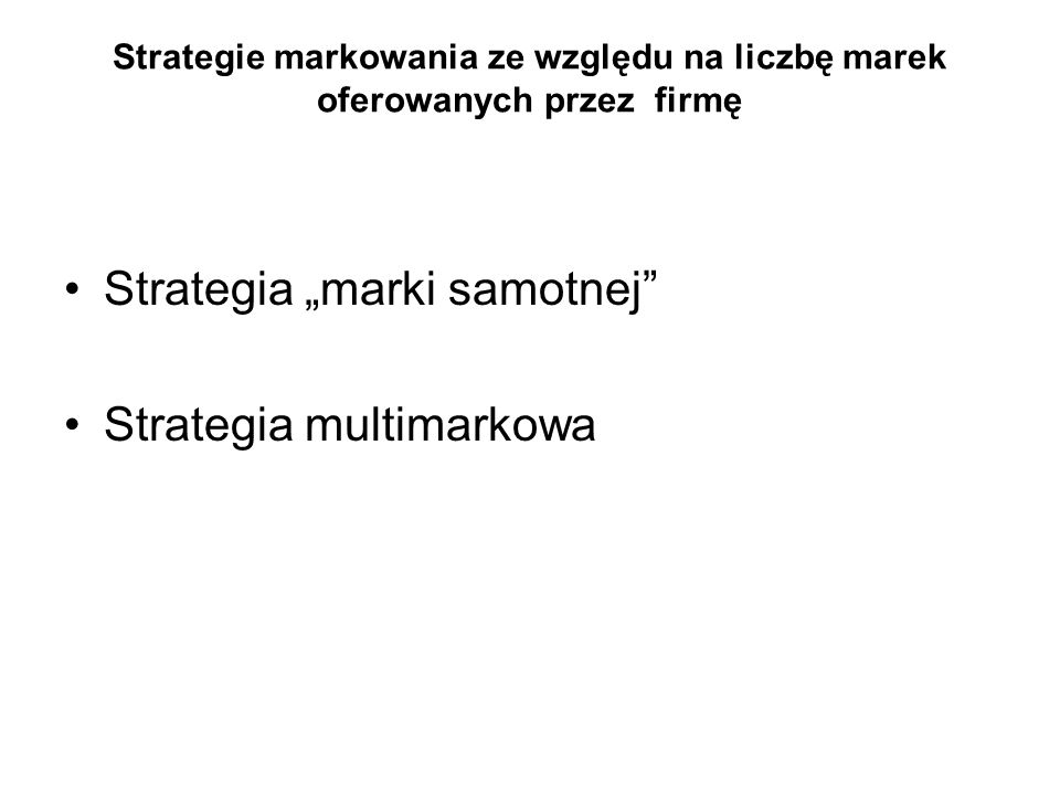 "Strategia ""marki samotnej Strategia multimarkowa"