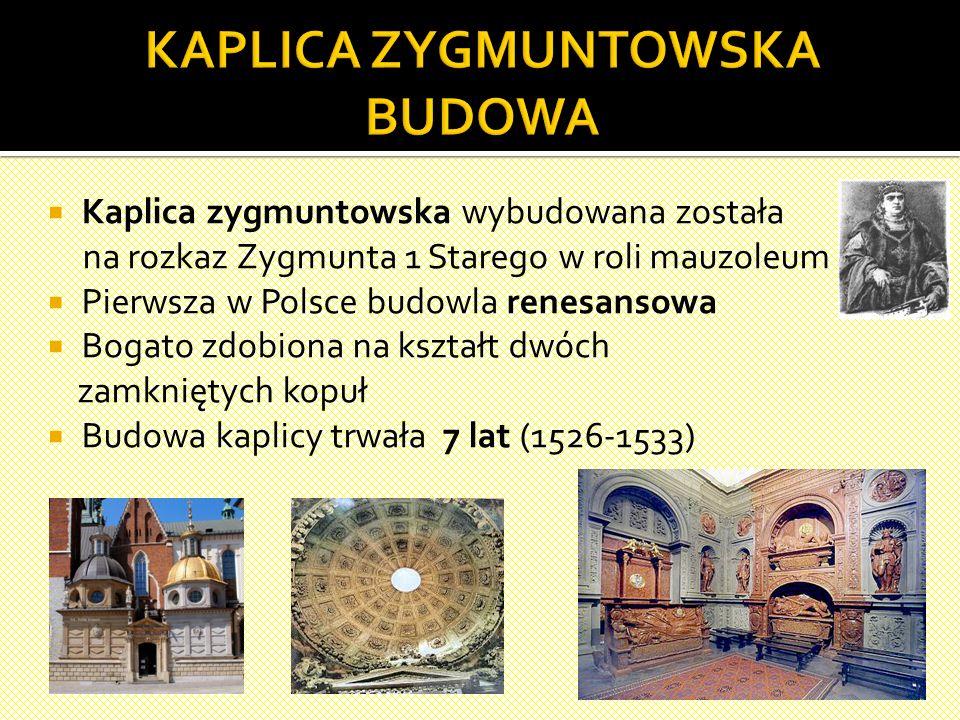 KAPLICA ZYGMUNTOWSKA BUDOWA