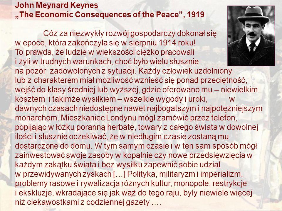"""John Meynard Keynes """"The Economic Consequences of the Peace , 1919. Cóż za niezwykły rozwój gospodarczy dokonał się."""