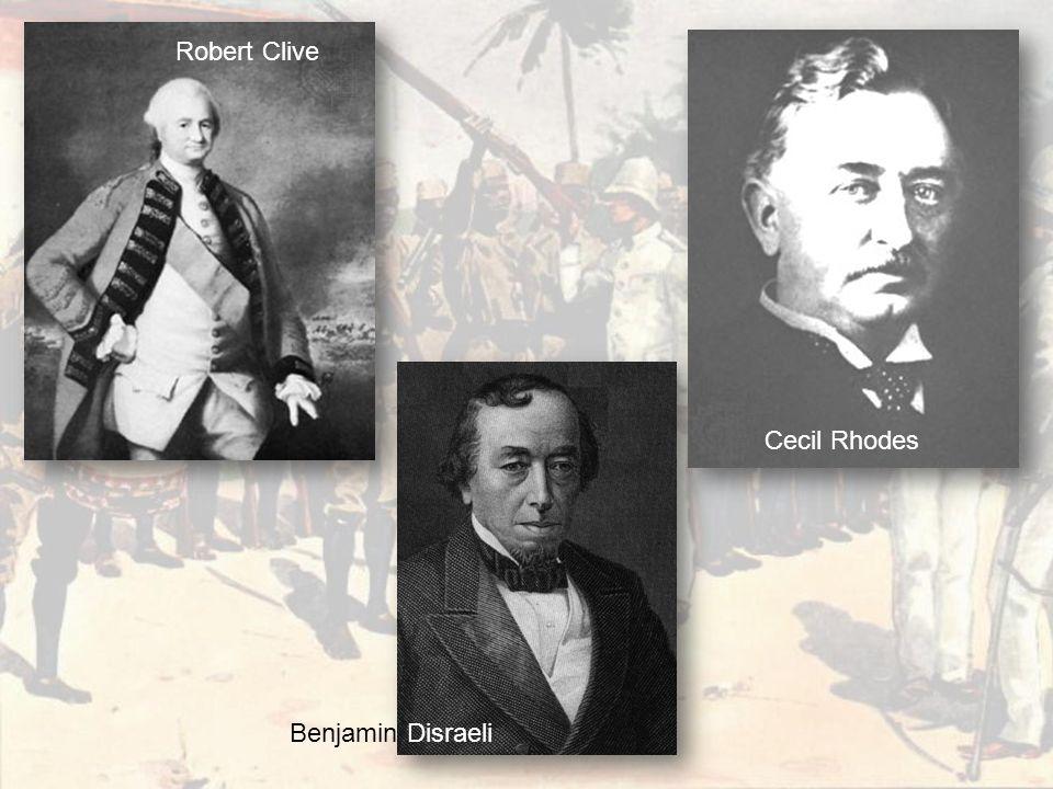 Robert Clive Cecil Rhodes Benjamin Disraeli