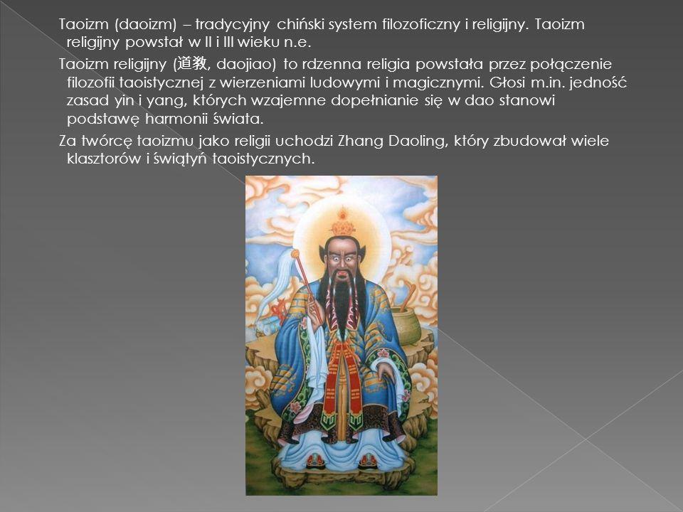 Taoizm (daoizm) – tradycyjny chiński system filozoficzny i religijny
