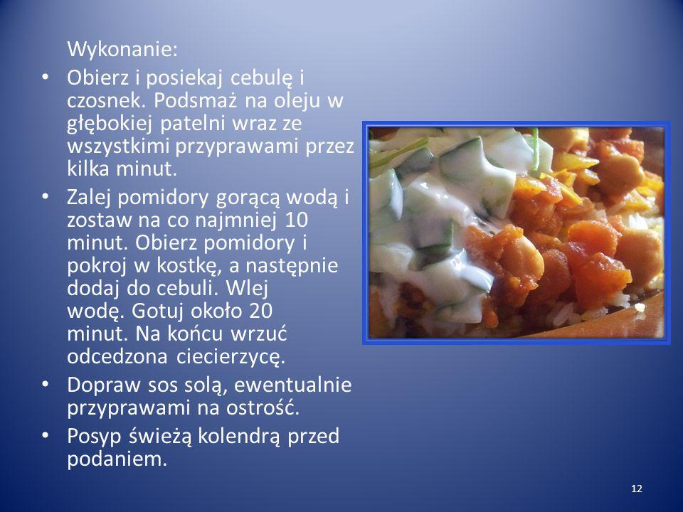 Wykonanie: Obierz i posiekaj cebulę i czosnek. Podsmaż na oleju w głębokiej patelni wraz ze wszystkimi przyprawami przez kilka minut.