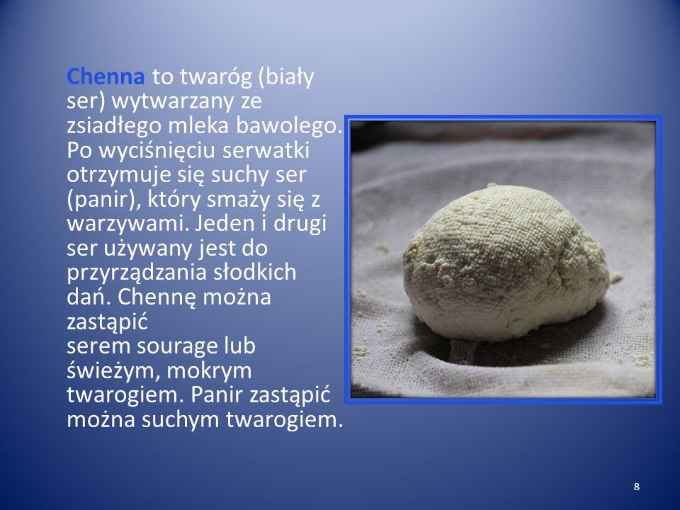 Chenna to twaróg (biały ser) wytwarzany ze zsiadłego mleka bawolego