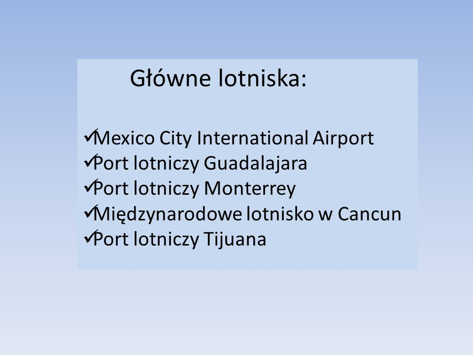 Główne lotniska: Mexico City International Airport