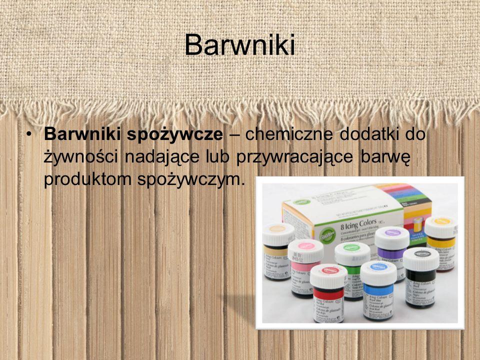Barwniki Barwniki spożywcze – chemiczne dodatki do żywności nadające lub przywracające barwę produktom spożywczym.