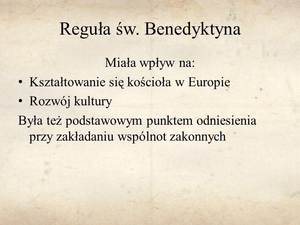 Reguła św. Benedyktyna Miała wpływ na: