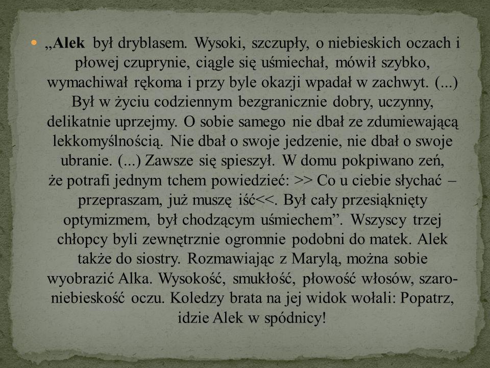 """""""Alek był dryblasem."""