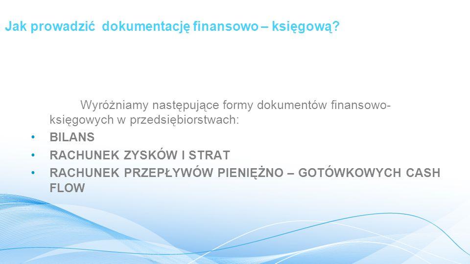 Jak prowadzić dokumentację finansowo – księgową