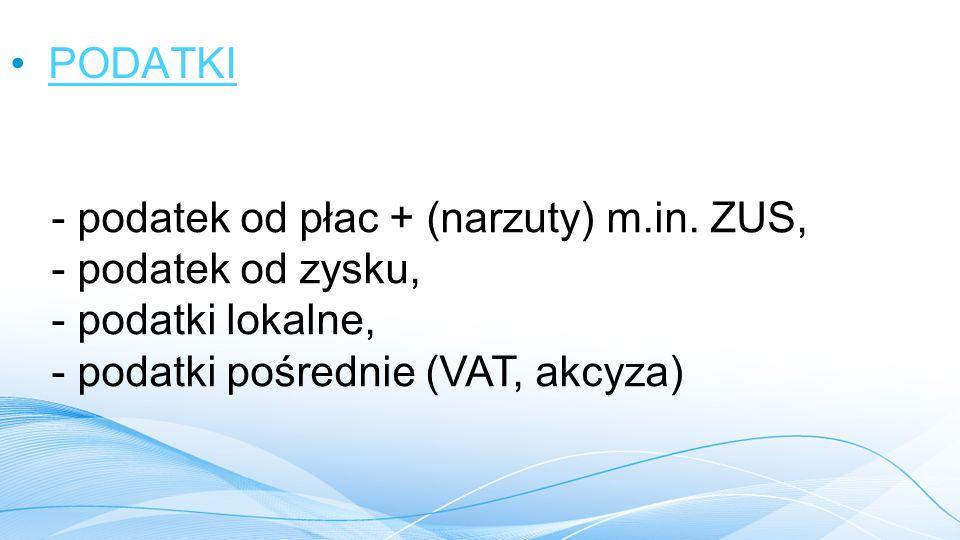 PODATKI podatek od płac + (narzuty) m.in.