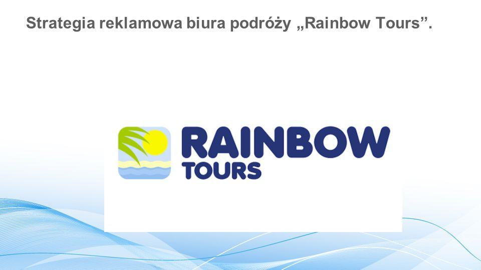 """Strategia reklamowa biura podróży """"Rainbow Tours ."""