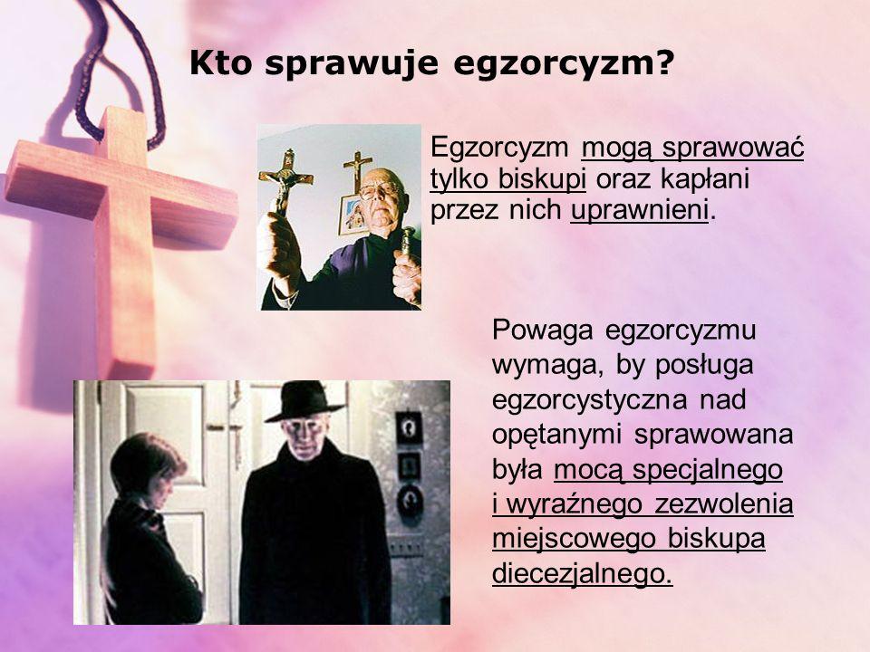 Kto sprawuje egzorcyzm