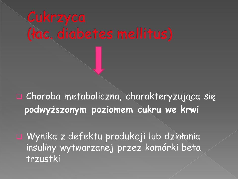 Cukrzyca (łac. diabetes mellitus)