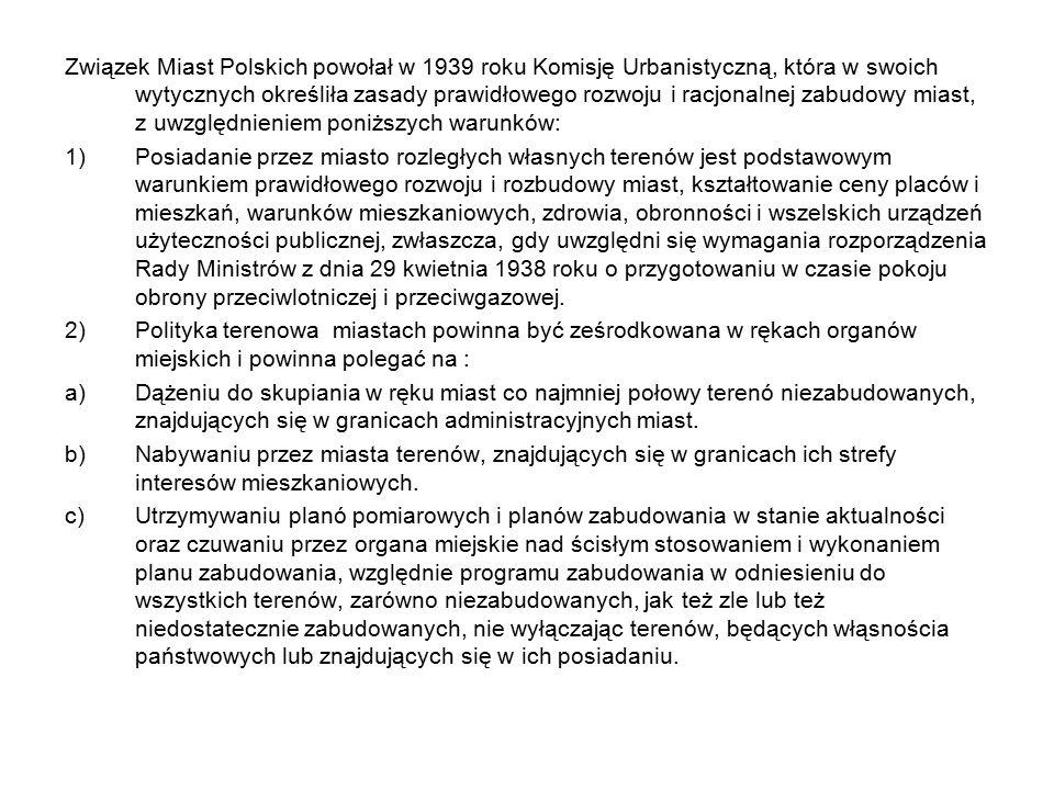Związek Miast Polskich powołał w 1939 roku Komisję Urbanistyczną, która w swoich wytycznych określiła zasady prawidłowego rozwoju i racjonalnej zabudowy miast, z uwzględnieniem poniższych warunków: