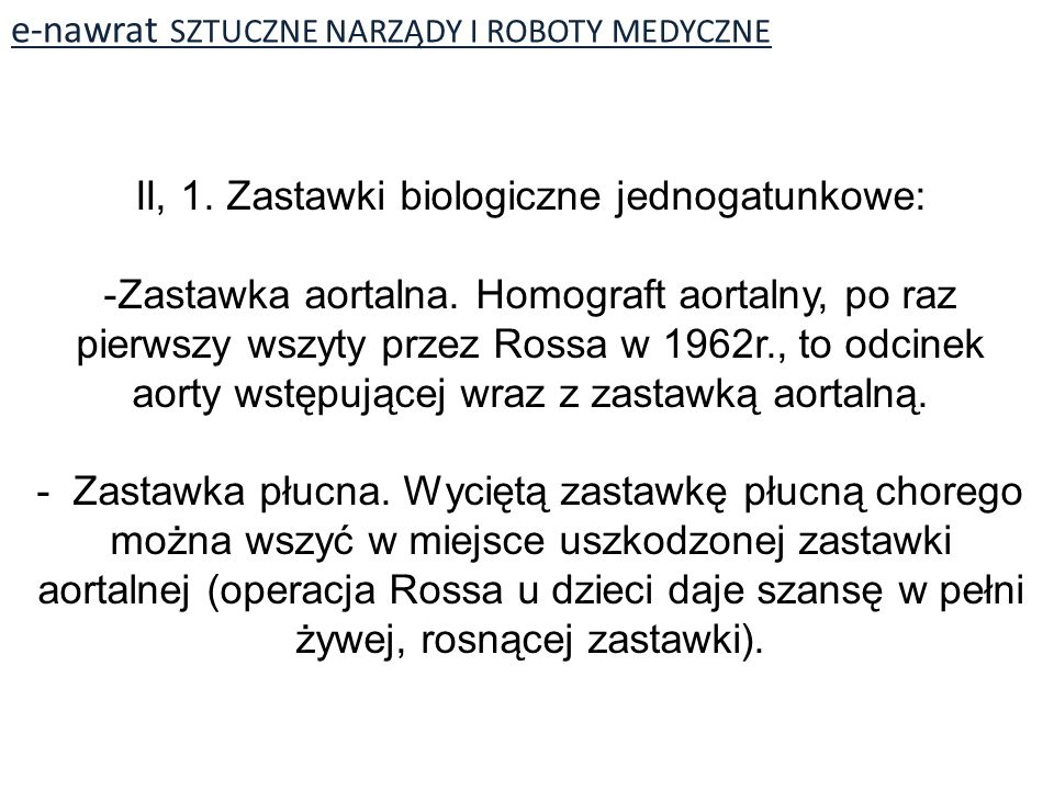 II, 1. Zastawki biologiczne jednogatunkowe: