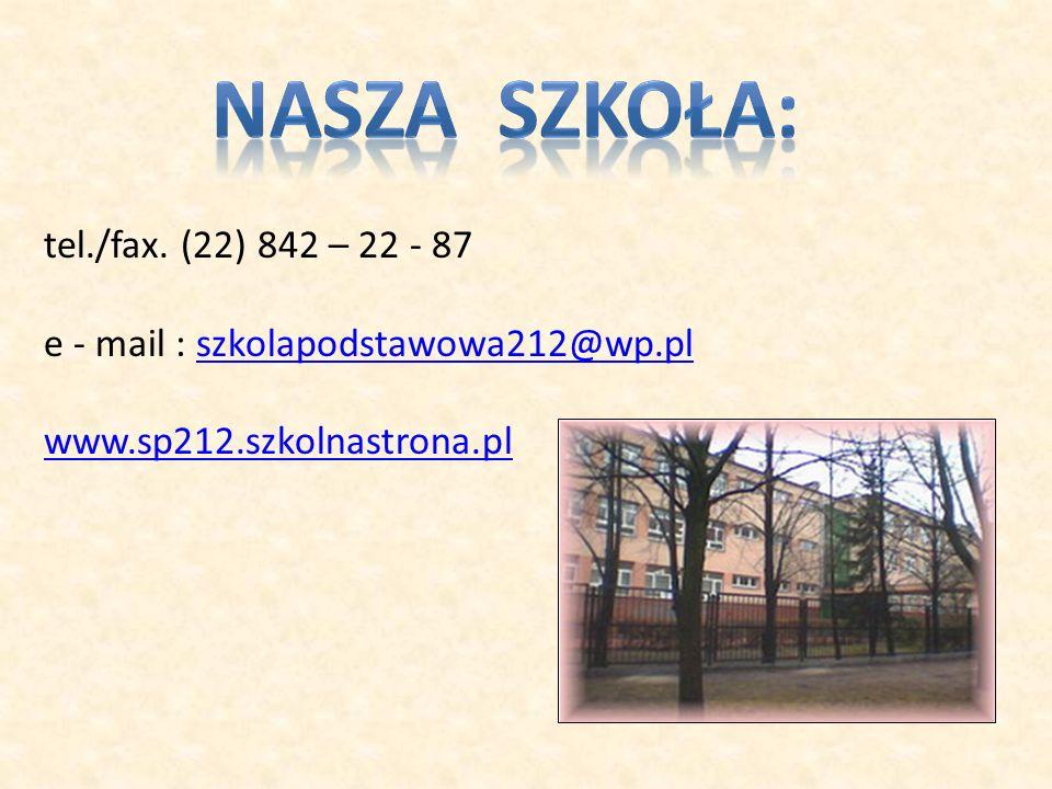 Nasza szkoła: tel./fax. (22) 842 – 22 - 87