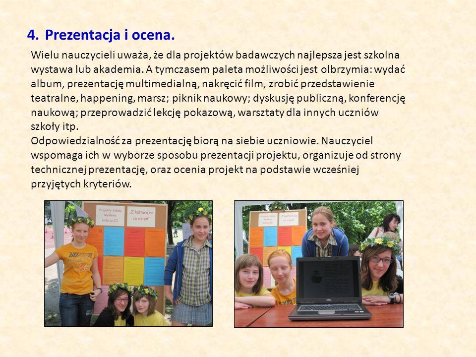 Prezentacja i ocena. Wielu nauczycieli uważa, że dla projektów badawczych najlepsza jest szkolna.