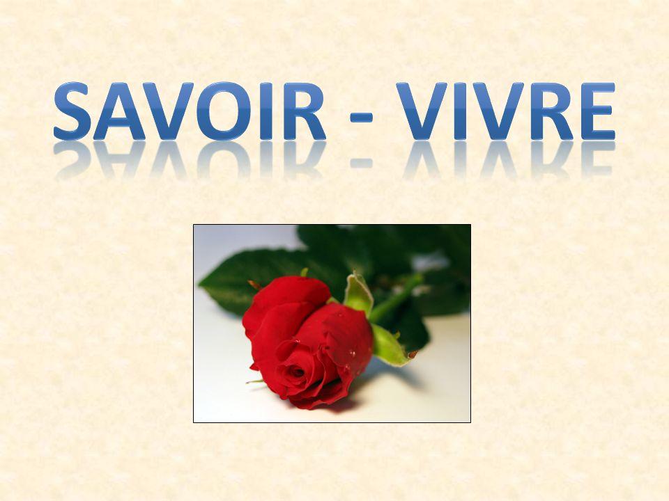 SAVOIR - VIVRE
