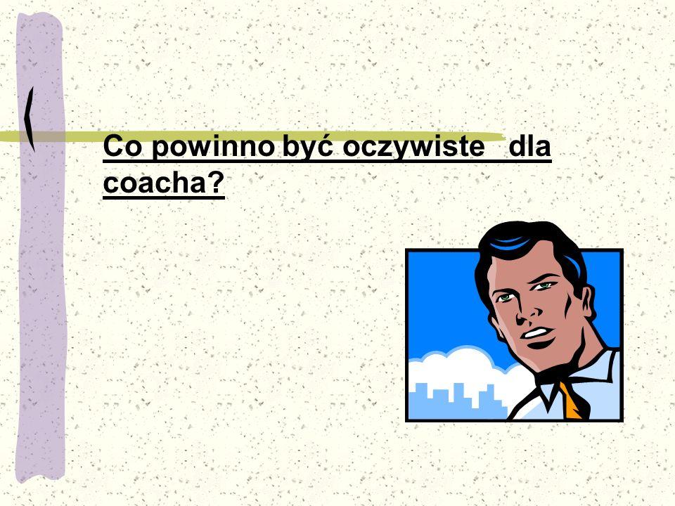 Co powinno być oczywiste dla coacha