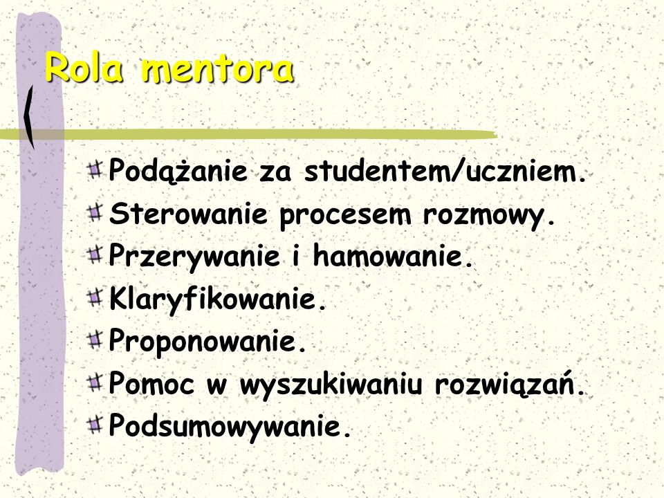 Rola mentora Podążanie za studentem/uczniem.