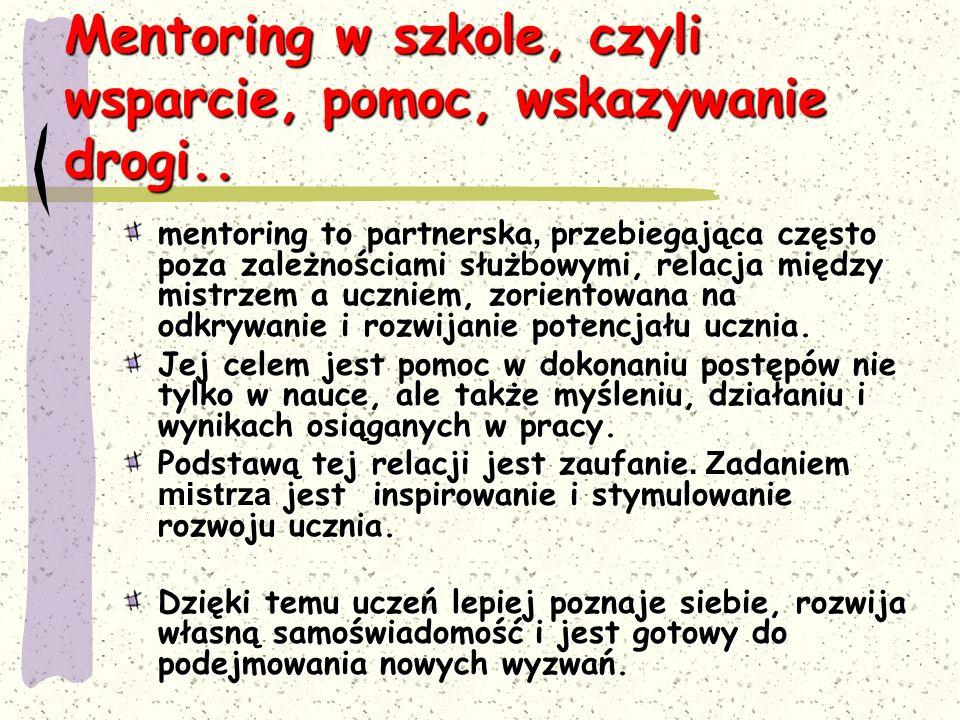 Mentoring w szkole, czyli wsparcie, pomoc, wskazywanie drogi..