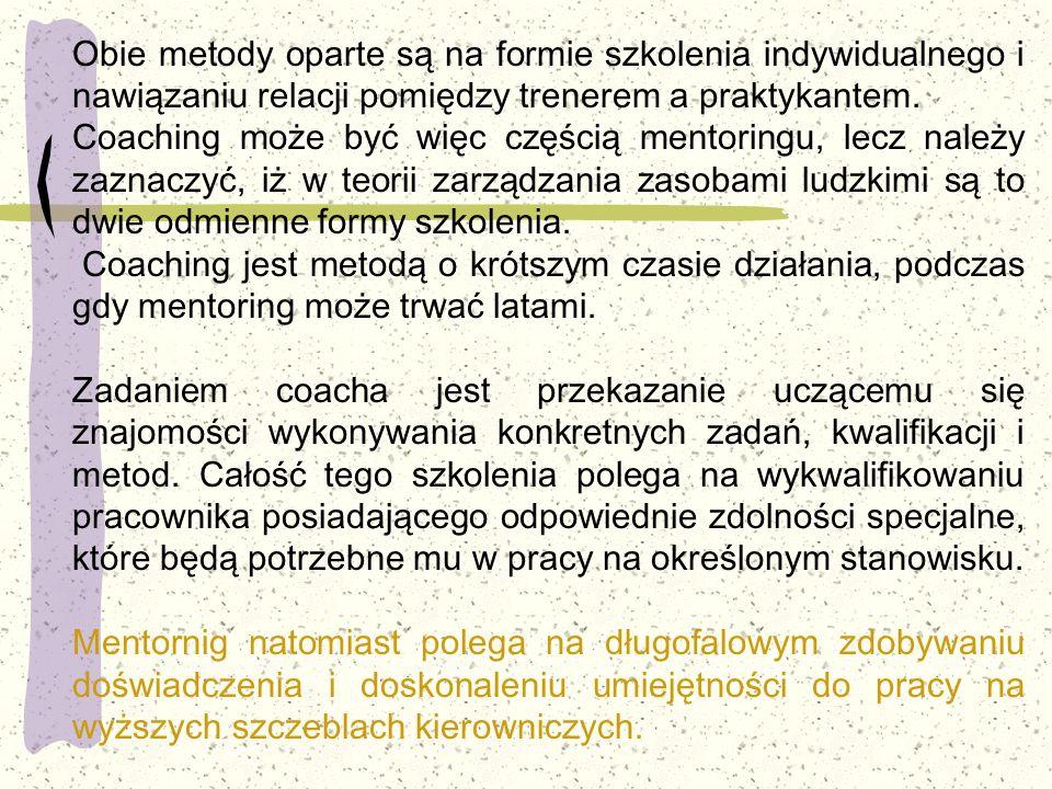 Obie metody oparte są na formie szkolenia indywidualnego i nawiązaniu relacji pomiędzy trenerem a praktykantem.