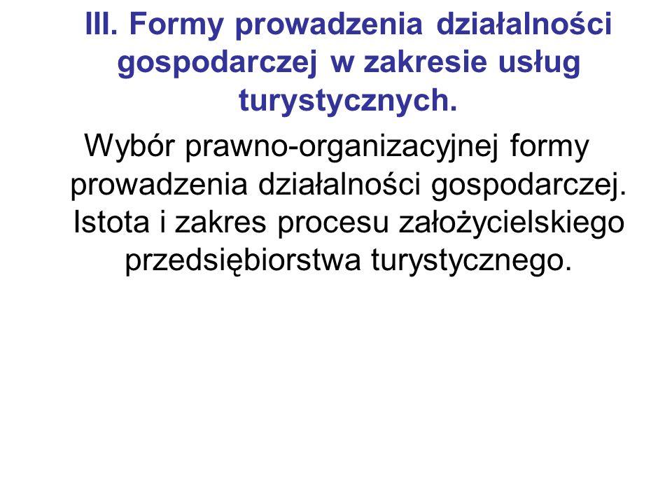 III. Formy prowadzenia działalności gospodarczej w zakresie usług turystycznych.