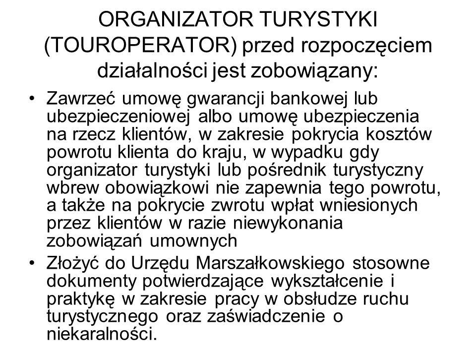 ORGANIZATOR TURYSTYKI (TOUROPERATOR) przed rozpoczęciem działalności jest zobowiązany: