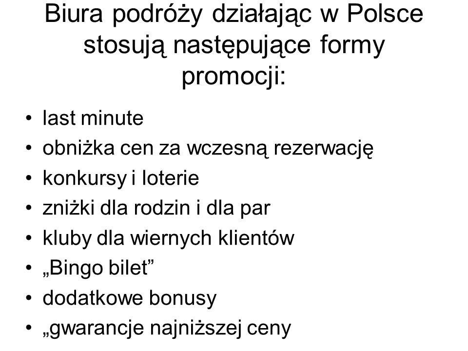 Biura podróży działając w Polsce stosują następujące formy promocji: