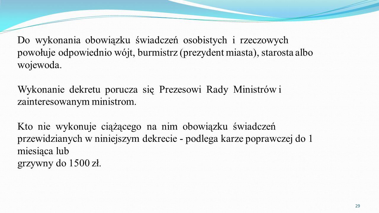 Do wykonania obowiązku świadczeń osobistych i rzeczowych powołuje odpowiednio wójt, burmistrz (prezydent miasta), starosta albo wojewoda.