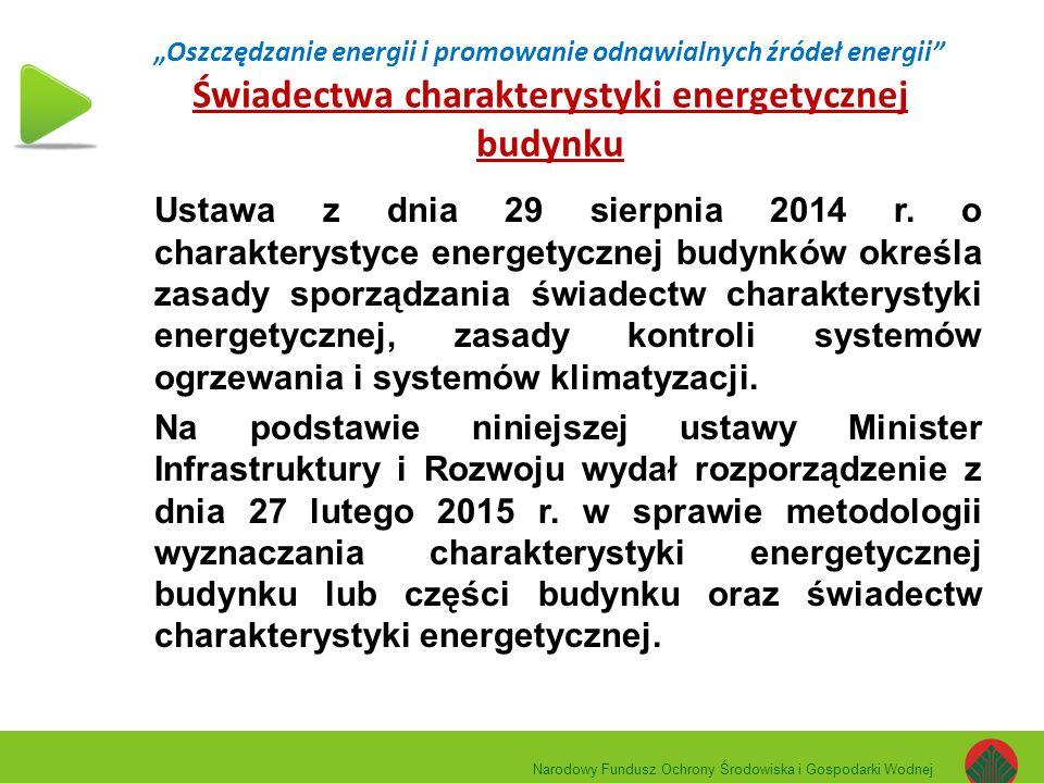 """""""Oszczędzanie energii i promowanie odnawialnych źródeł energii Świadectwa charakterystyki energetycznej budynku"""