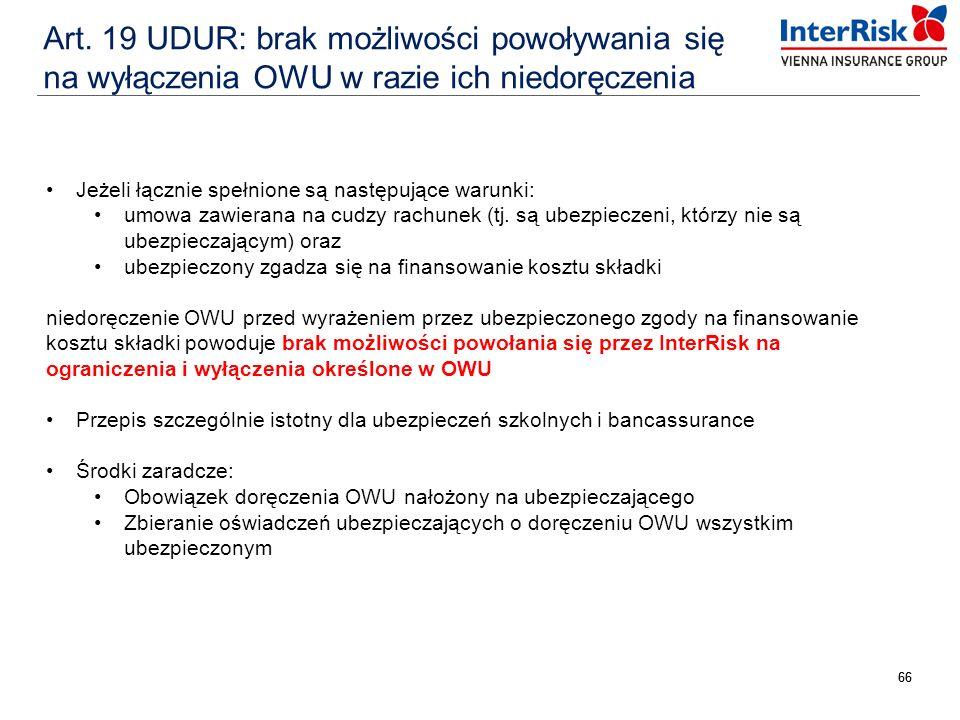 Art. 19 UDUR: brak możliwości powoływania się na wyłączenia OWU w razie ich niedoręczenia