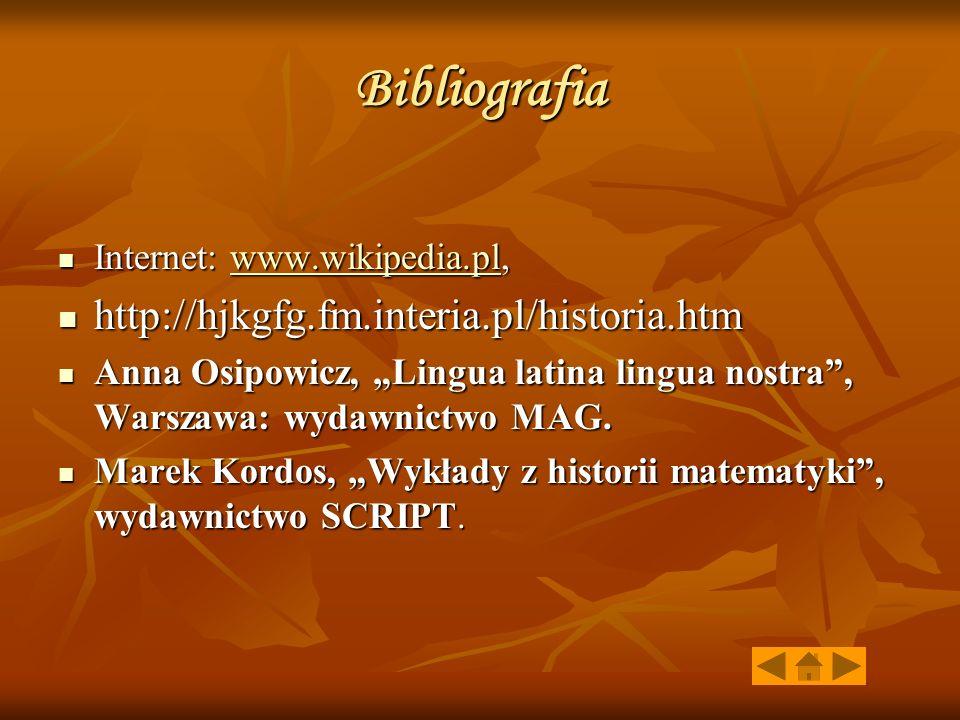 Bibliografia http://hjkgfg.fm.interia.pl/historia.htm