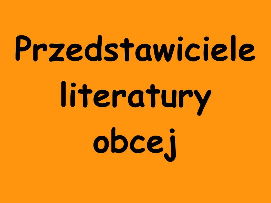 Przedstawiciele literatury obcej