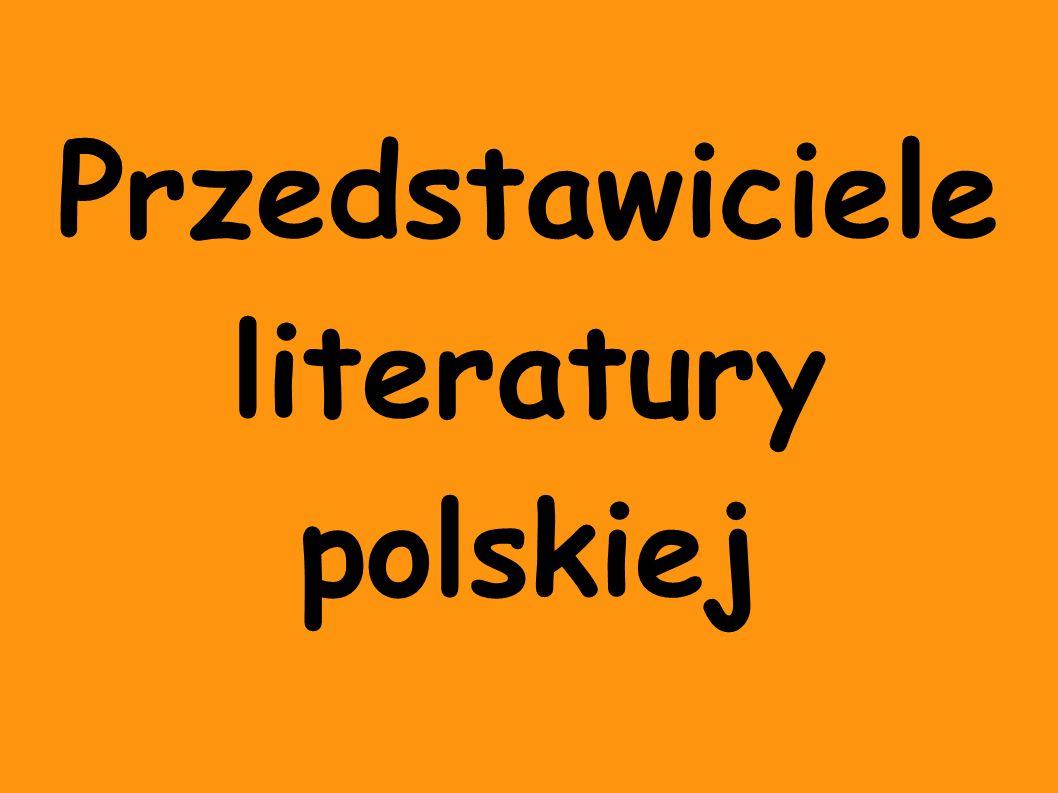 Przedstawiciele literatury polskiej