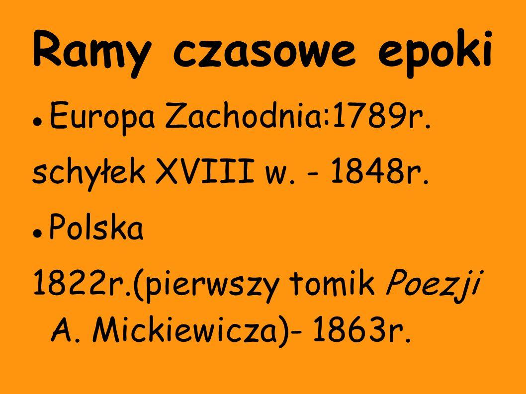 Ramy czasowe epoki Europa Zachodnia:1789r. schyłek XVIII w. - 1848r.