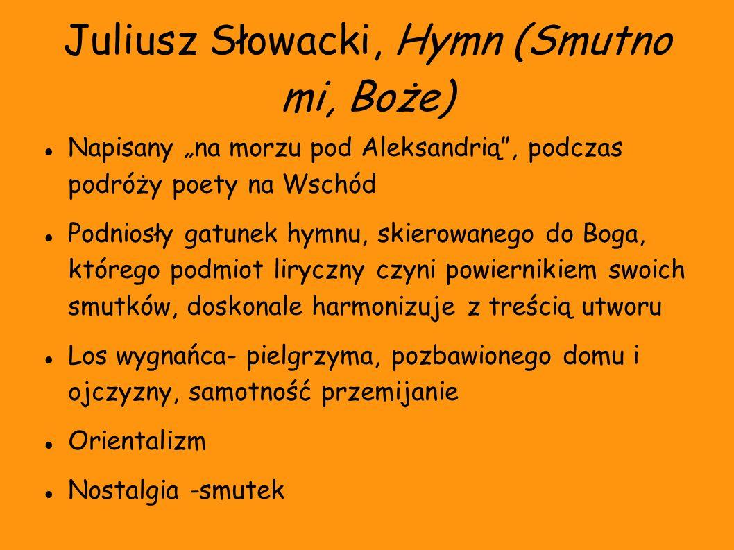 Juliusz Słowacki, Hymn (Smutno mi, Boże)