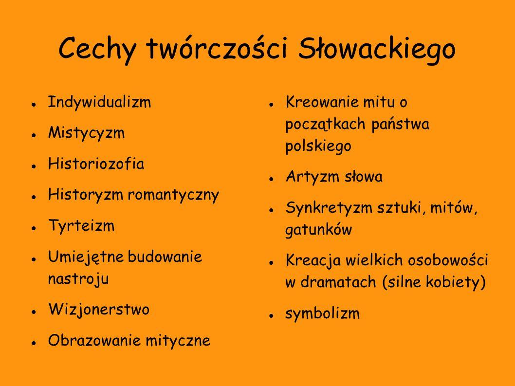 Cechy twórczości Słowackiego