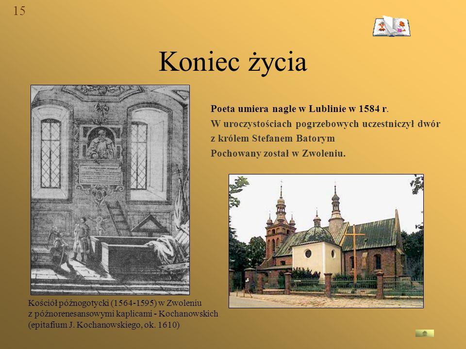 Koniec życia 15 Poeta umiera nagle w Lublinie w 1584 r.