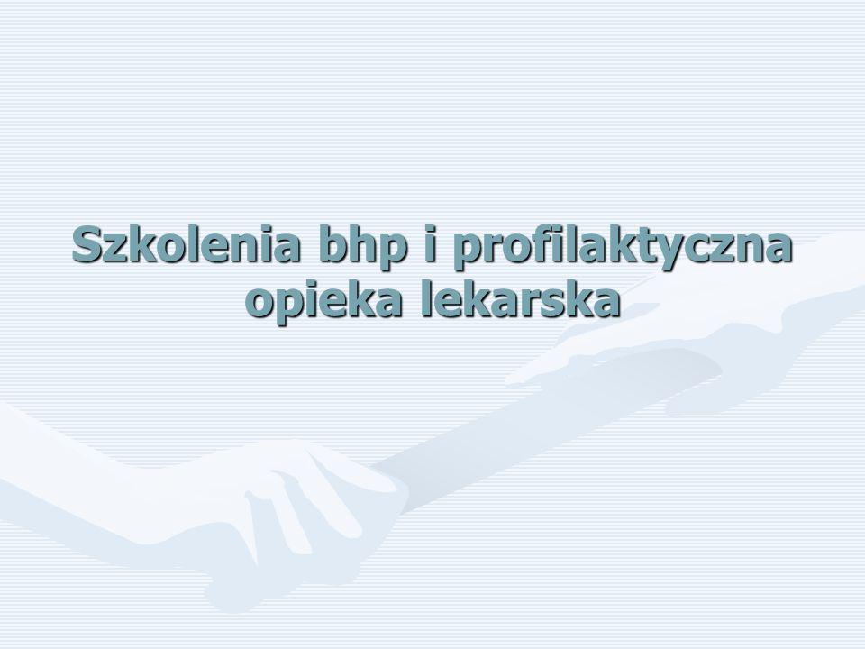 Szkolenia bhp i profilaktyczna opieka lekarska