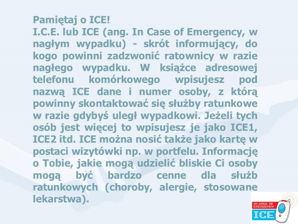 Pamiętaj o ICE!