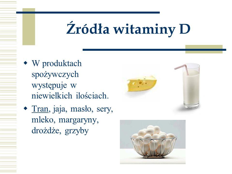 Źródła witaminy D W produktach spożywczych występuje w niewielkich ilościach.