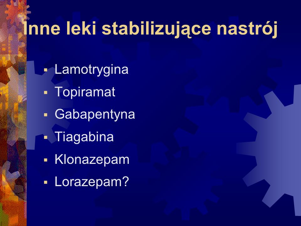 Inne leki stabilizujące nastrój