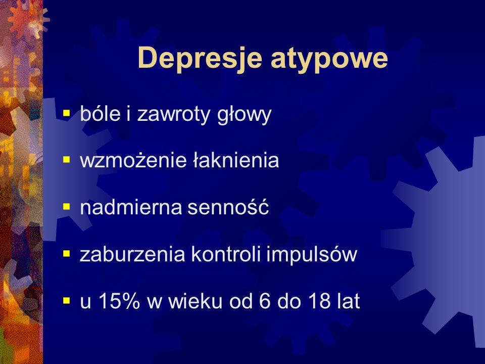 Depresje atypowe bóle i zawroty głowy wzmożenie łaknienia
